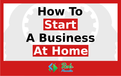 How To Start A Business At Home